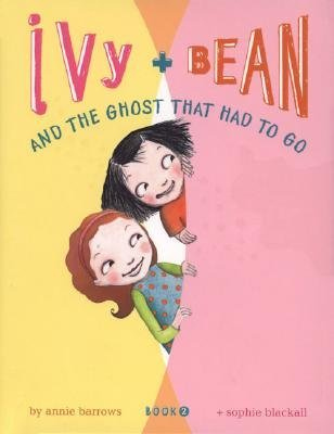Annie Barrows Ivy & Bean & The Ghost That Had To Go Book 2