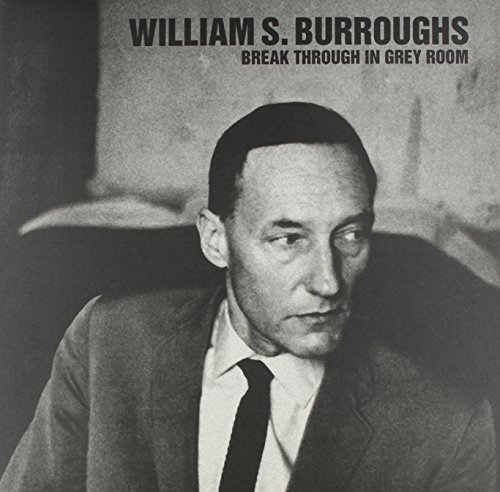 William S. Burroughs Break Through In Grey Room Lp