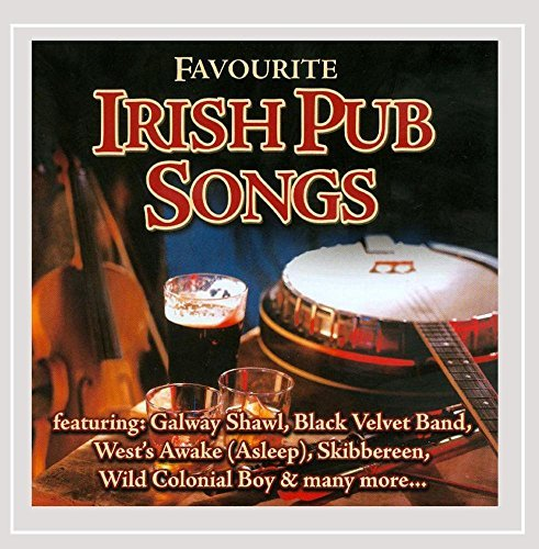 Favourite Irish Pub Songs Favourite Irish Pub Songs