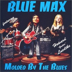 Blue Max Molded By The Blues