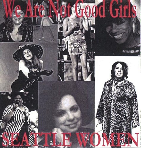 Women Seattle We Are Not Good Girls