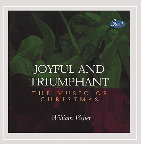 William Picher Joyful & Triumphant