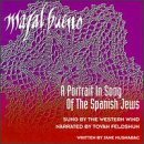 Mazal Bueno Portrait In Song Of The Spanis Feldshuh*tovah (narr) Western Wind Vocal Ens
