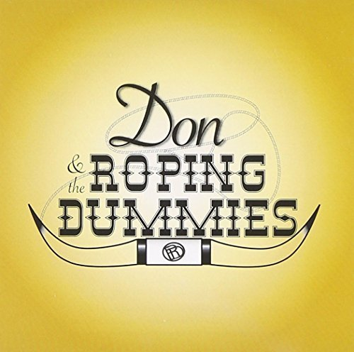 Don & The Roping Dummies Don & The Roping Dummies