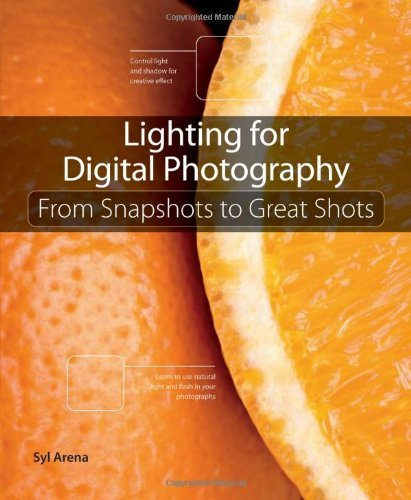 Syl Arena Lighting For Digital Photography From Snapshots To Great Shots