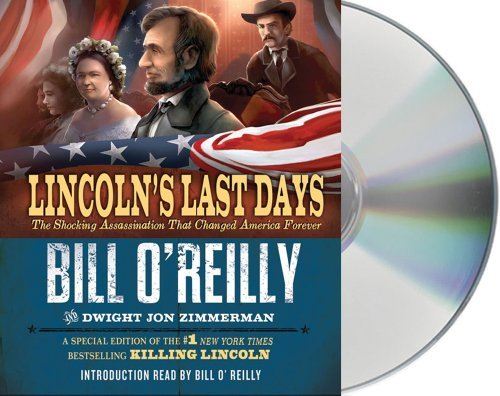 Bill O'reilly Lincoln's Last Days The Shocking Assassination That Changed America F