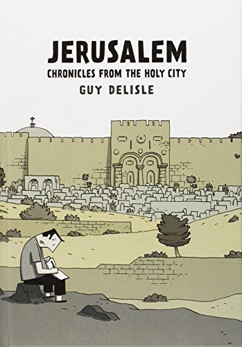 Guy Delisle Jerusalem Chronicles From The Holy City