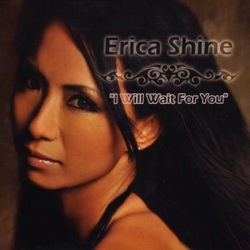 Shine Erica I Will Wait For You