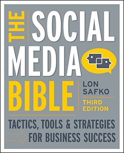 Lon Safko The Social Media Bible Tactics Tools & Strategies For Business Success 0003 Edition;