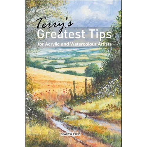 Terry Harrison Terry's Greatest Tips For Acrylic And Watercolour