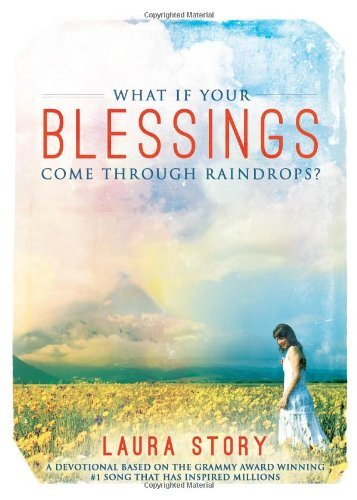 Laura Story What If Your Blessings Come Through Raindrops