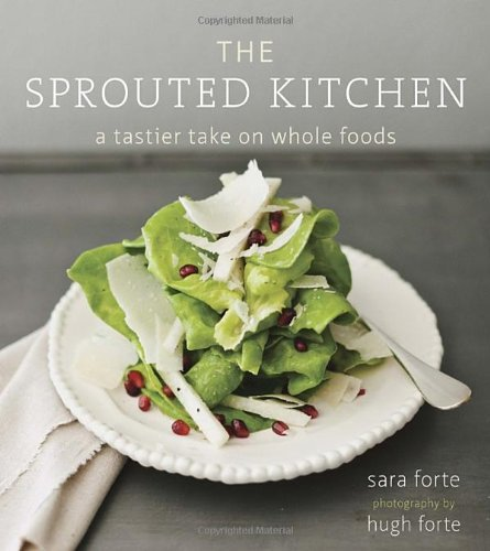 Sara Forte Sprouted Kitchen The A Tastier Take On Whole Foods
