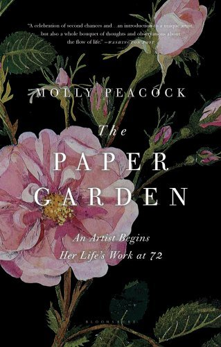 Molly Peacock The Paper Garden An Artist Begins Her Life's Work At 72