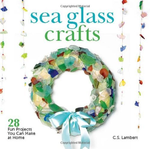 C. S. Lambert Sea Glass Crafts 28 Fun Projects You Can Make At Home