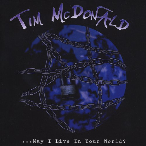 Tim Mcdonald May I Live In Your World