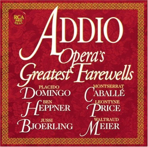 Addio Opera's Greatest Farewel Addio Opera's Greatest Farewel Domingo Heppner Bjorling & Various