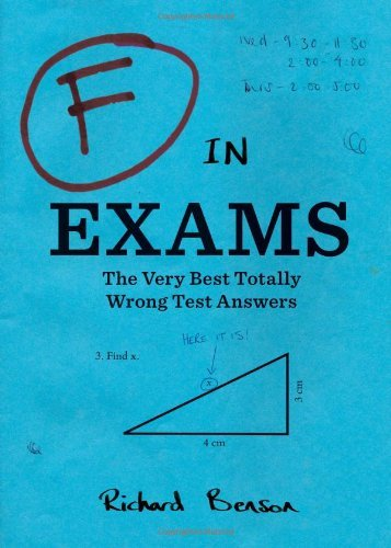 Benson Richard F In Exams The Very Best Totally Wrong Test Answers