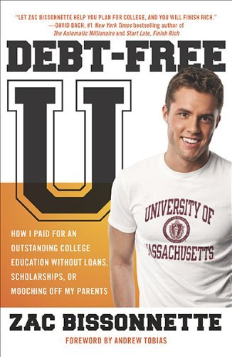 Zac Bissonnette Debt Free U How I Paid For An Outstanding College Education W
