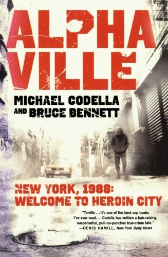 Michael Codella Alphaville New York 1988 Welcome To Heroin City