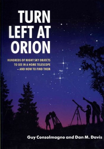 Guy Consolmagno Turn Left At Orion Hundreds Of Night Sky Objects To See In A Home Te 0004 Edition;