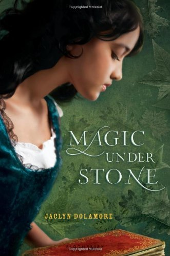 Jaclyn Dolamore Magic Under Stone
