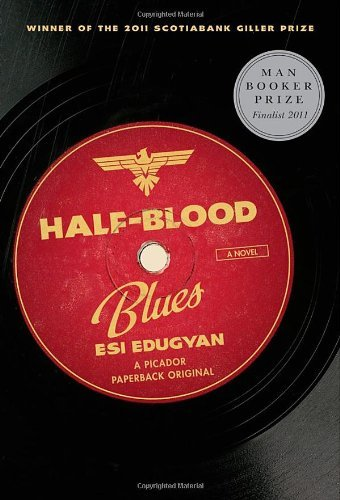 Esi Edugyan Half Blood Blues