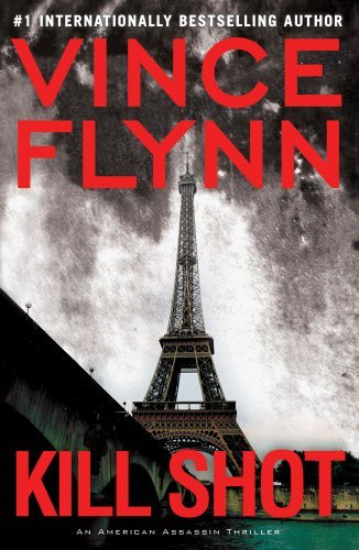 Vince Flynn Kill Shot An American Assassin Thriller