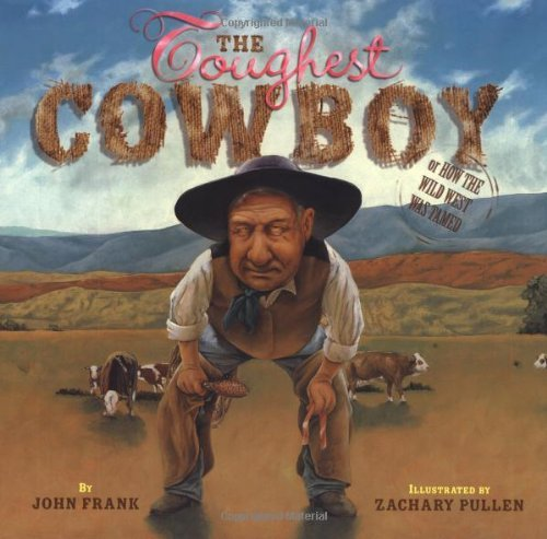 John Frank The Toughest Cowboy Or How The Wild West Was Tamed