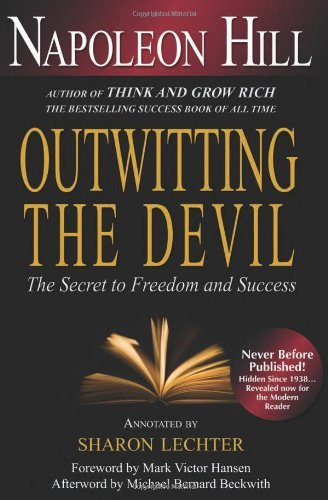 Napoleon Hill Outwitting The Devil The Secret To Freedom And Success