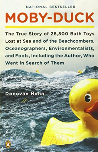 Donovan Hohn Moby Duck The True Story Of 28 800 Bath Toys Lost At Sea An