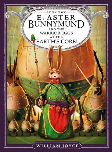 William Joyce E. Aster Bunnymund And The Warrior Eggs At The Ear