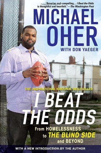 Michael Oher I Beat The Odds From Homelessness To The Blind Side And Beyond Revised