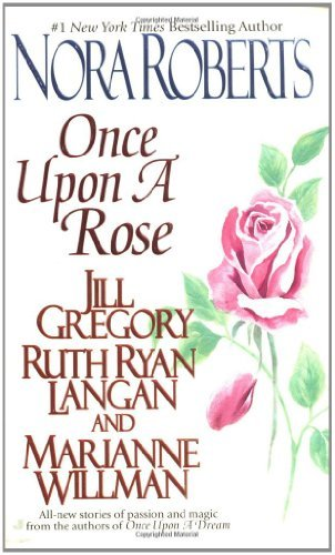 Nora Roberts Once Upon A Rose The Once Upon Series