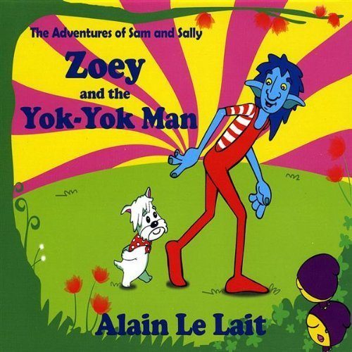 Le Lait Alain Zoey & The Yok Yok Man