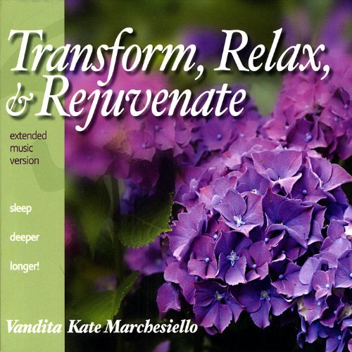 Vandita Kate Marchesiello Transform Relax & Rejuvenate