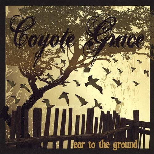 Coyote Grace Ear To The Ground