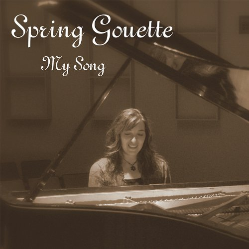 Spring Gouette My Song