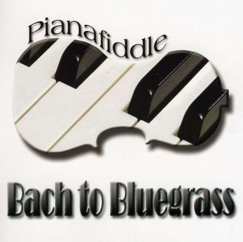 Pianafiddle Bach To Bluegrass