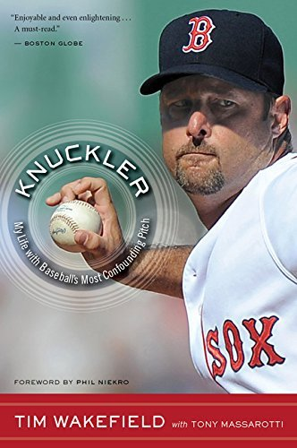 Tim Wakefield Knuckler My Life With Baseball's Most Confounding Pitch