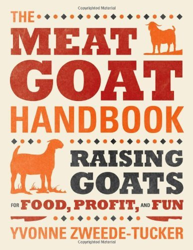 Yvonne Zweede Tucker The Meat Goat Handbook Raising Goats For Food Profit And Fun
