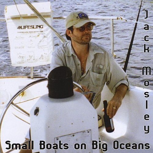 Jack Mosley Small Boats On Big Oceans