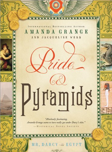Amanda Grange Pride And Pyramids Mr. Darcy In Egypt