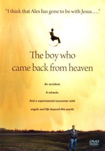 Boy Who Came Back From Heaven Remarkable Account Of Miracles Angels & Life Be
