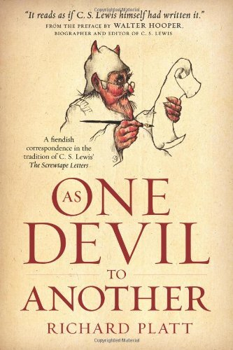 Richard Platt As One Devil To Another A Fiendish Correspondence In The Tradition Of C.