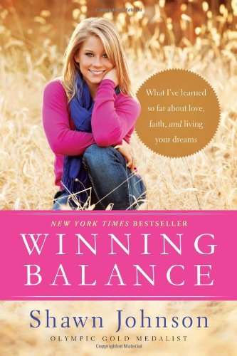 Shawn Johnson Winning Balance What I've Learned So Far About Love Faith And L