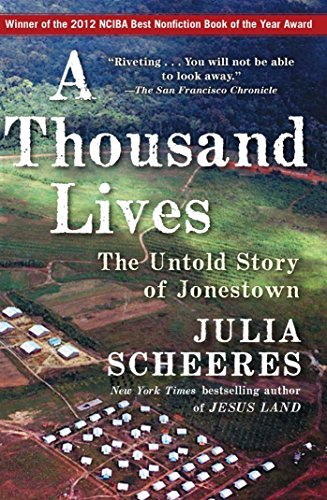 Julia Scheeres A Thousand Lives The Untold Story Of Jonestown