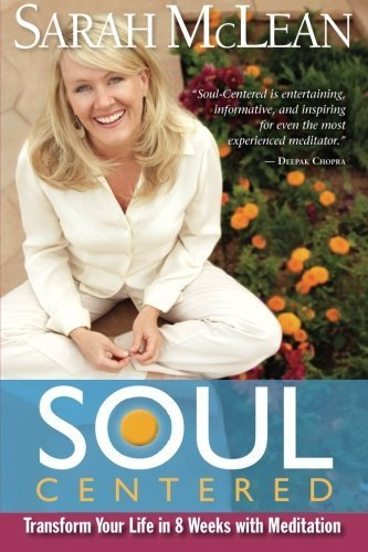 Sarah Mclean Soul Centered Transform Your Life In 8 Weeks With Meditation