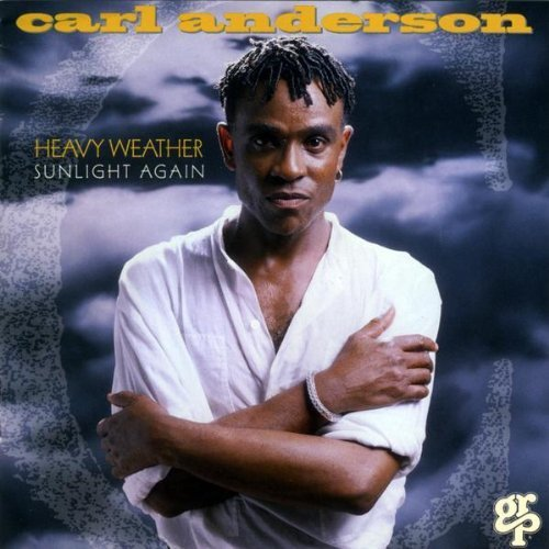 Anderson Carl Heavy Weather Sunlight Again