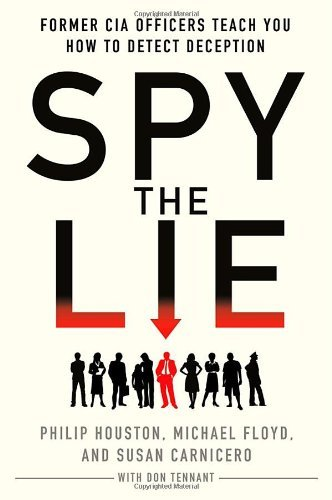 Philip Houston Spy The Lie Former Cia Officers Teach You How To Detect Decep