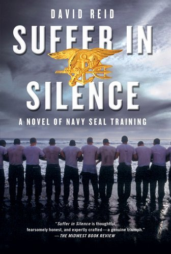 David Reid Suffer In Silence A Novel Of Navy Seal Training